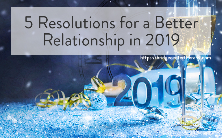 Couples Therapy: 5 Resolutions for a Better Relationship in 2019