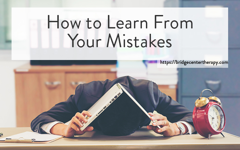 Berkeley Therapy: How to Learn From Your Mistakes