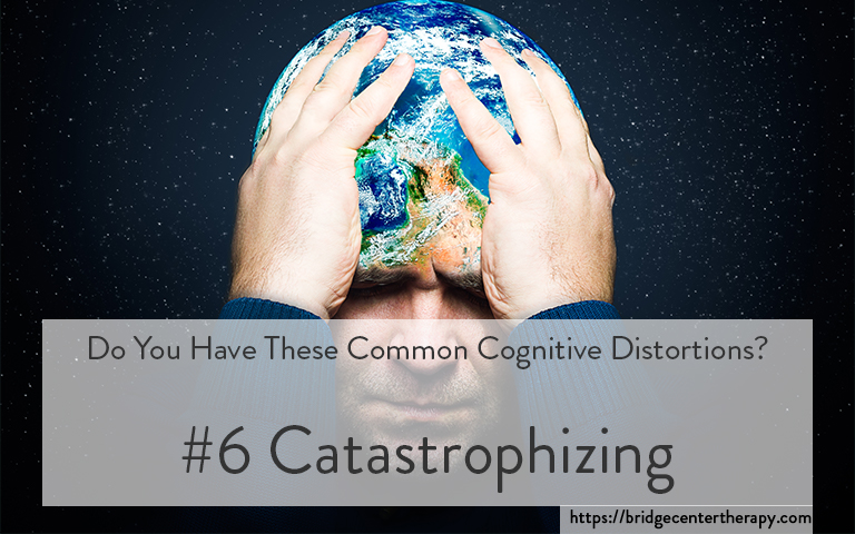 catastrophize