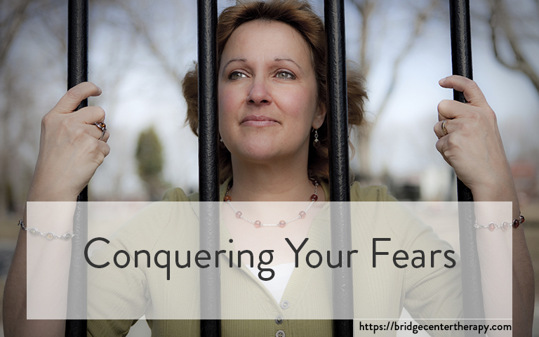 Conquering Your Fears